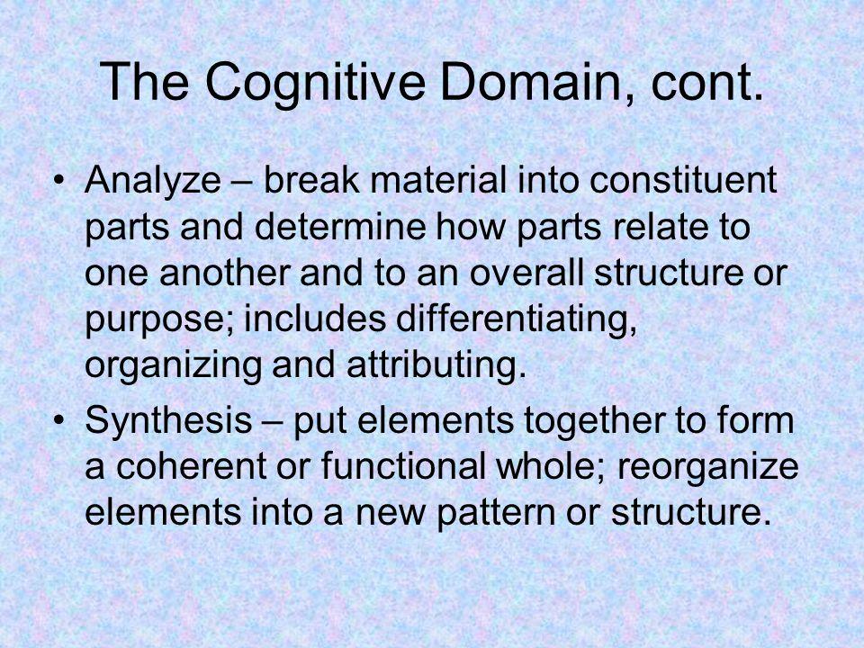 The Cognitive Domain, cont.