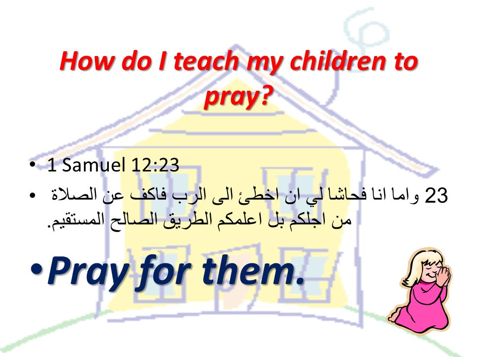 How do I teach my children to pray.