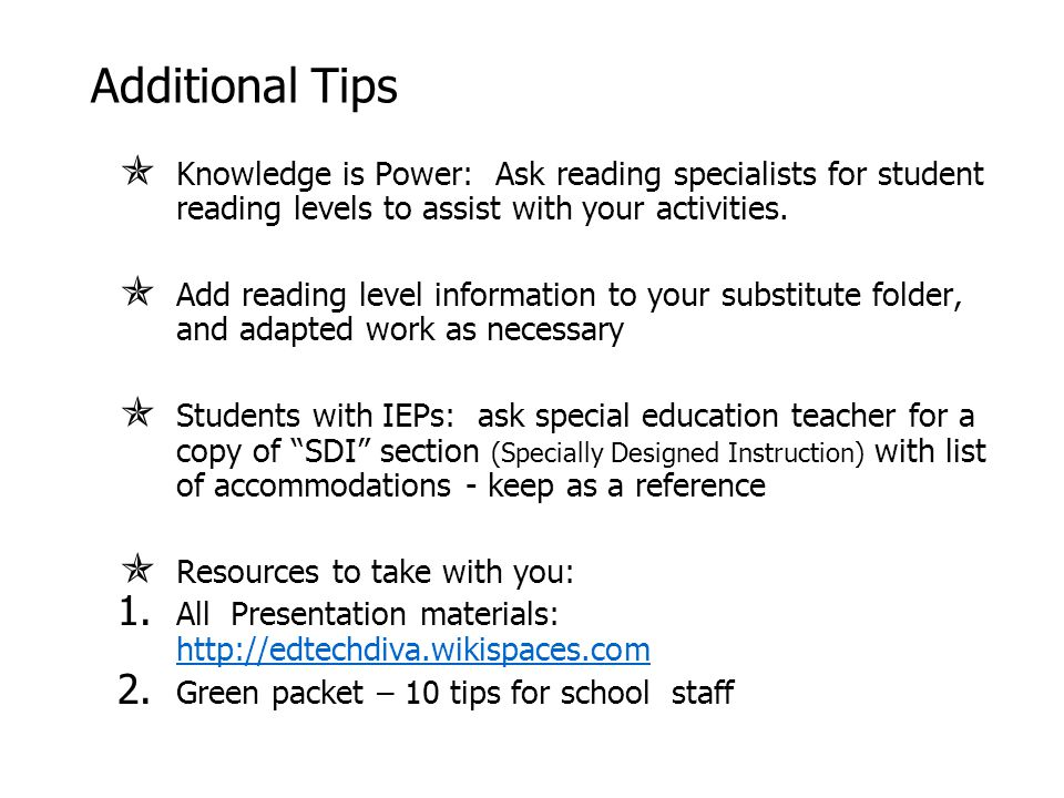 Additional Tips  Knowledge is Power: Ask reading specialists for student reading levels to assist with your activities.