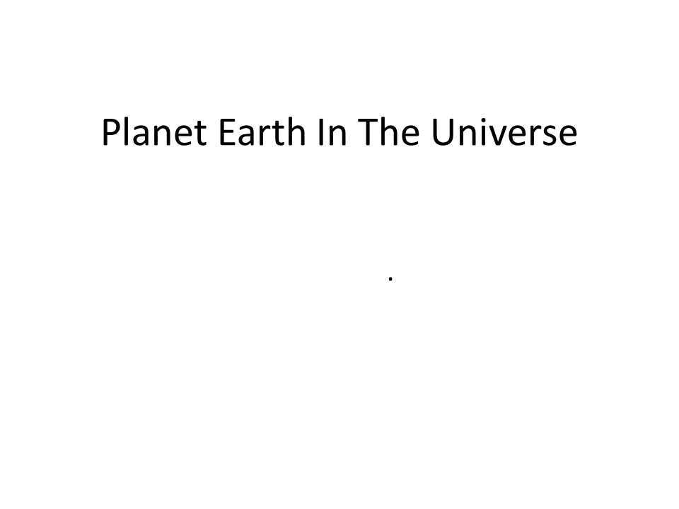 Planet Earth In The Universe.