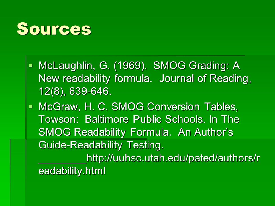 Sources  McLaughlin, G. (1969). SMOG Grading: A New readability formula.