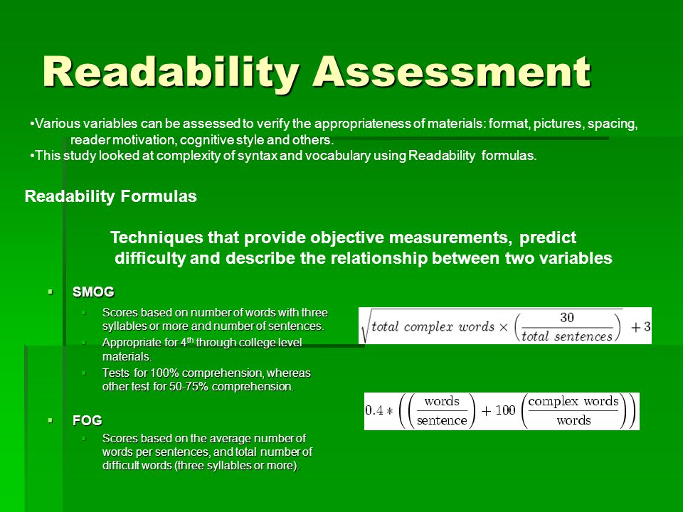 Readability Assessment  SMOG  Scores based on number of words with three syllables or more and number of sentences.