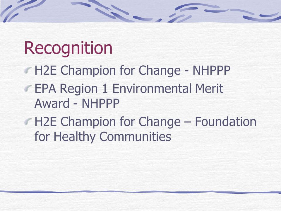 Recognition H2E Champion for Change - NHPPP EPA Region 1 Environmental Merit Award - NHPPP H2E Champion for Change – Foundation for Healthy Communities
