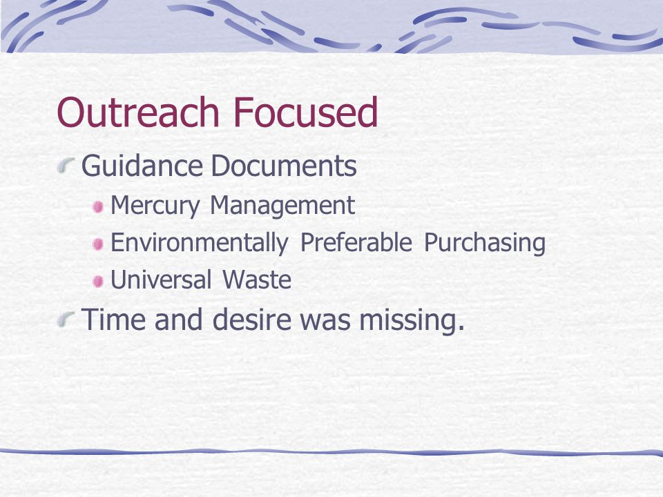 Outreach Focused Guidance Documents Mercury Management Environmentally Preferable Purchasing Universal Waste Time and desire was missing.
