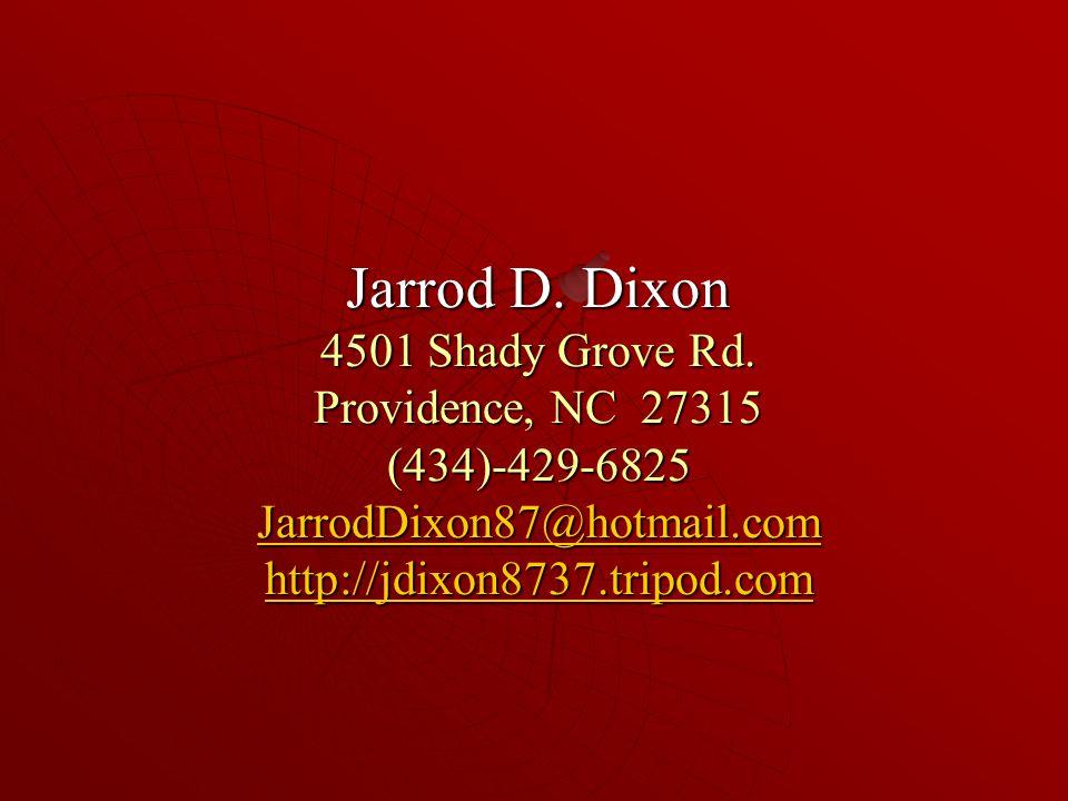 Jarrod D. Dixon 4501 Shady Grove Rd.