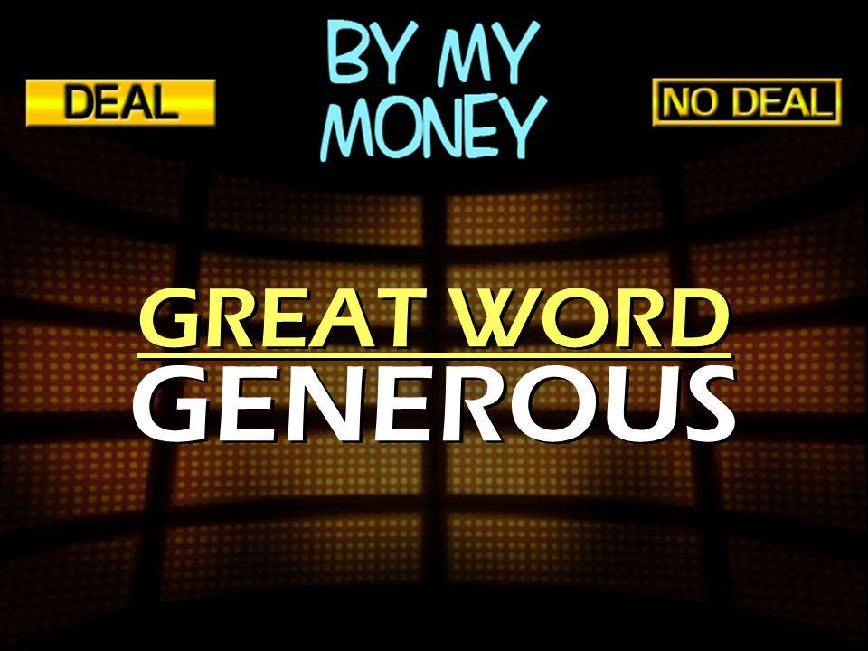 GREAT WORD GENEROUS