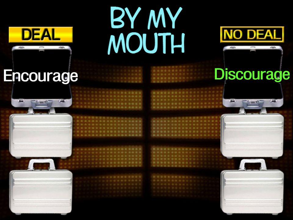 Discourage Encourage