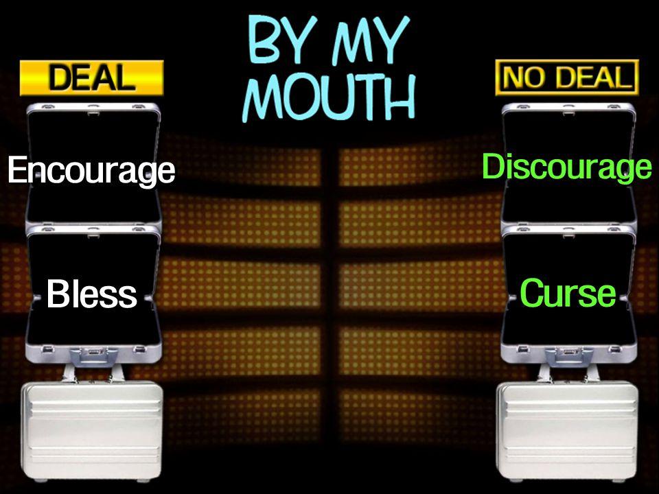 Curse Bless Discourage Encourage