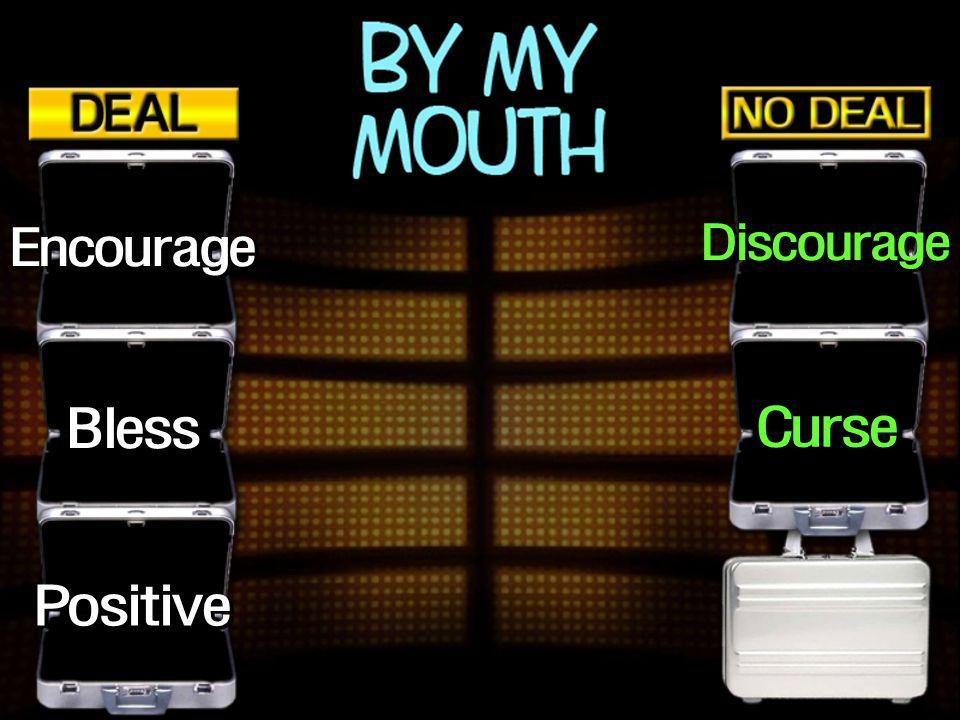 Positive Curse Bless Discourage Encourage