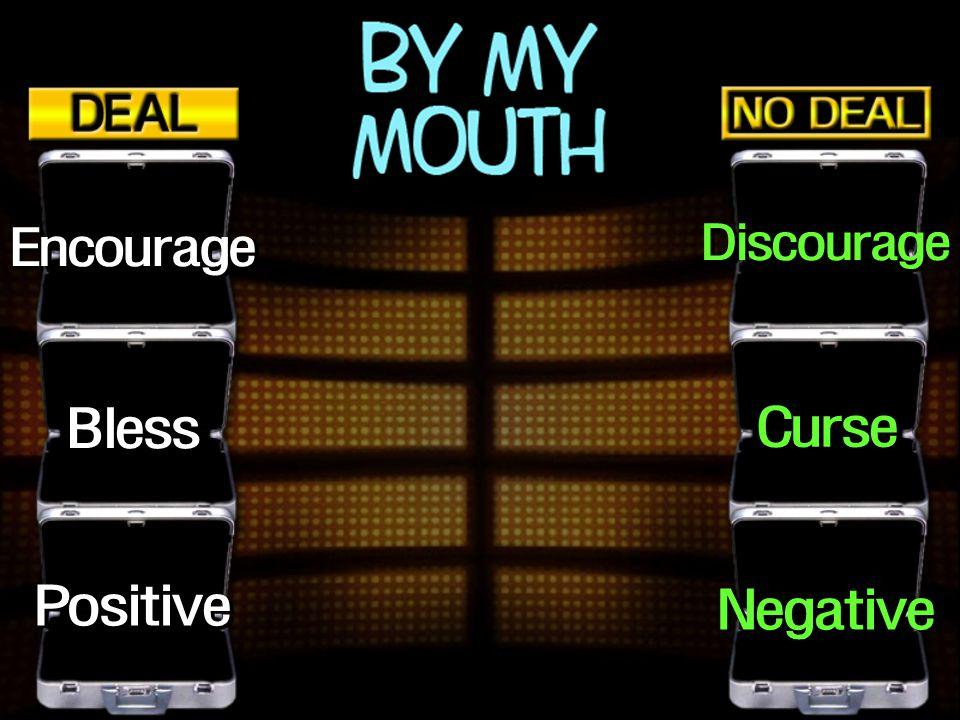 Negative Positive Curse Bless Discourage Encourage