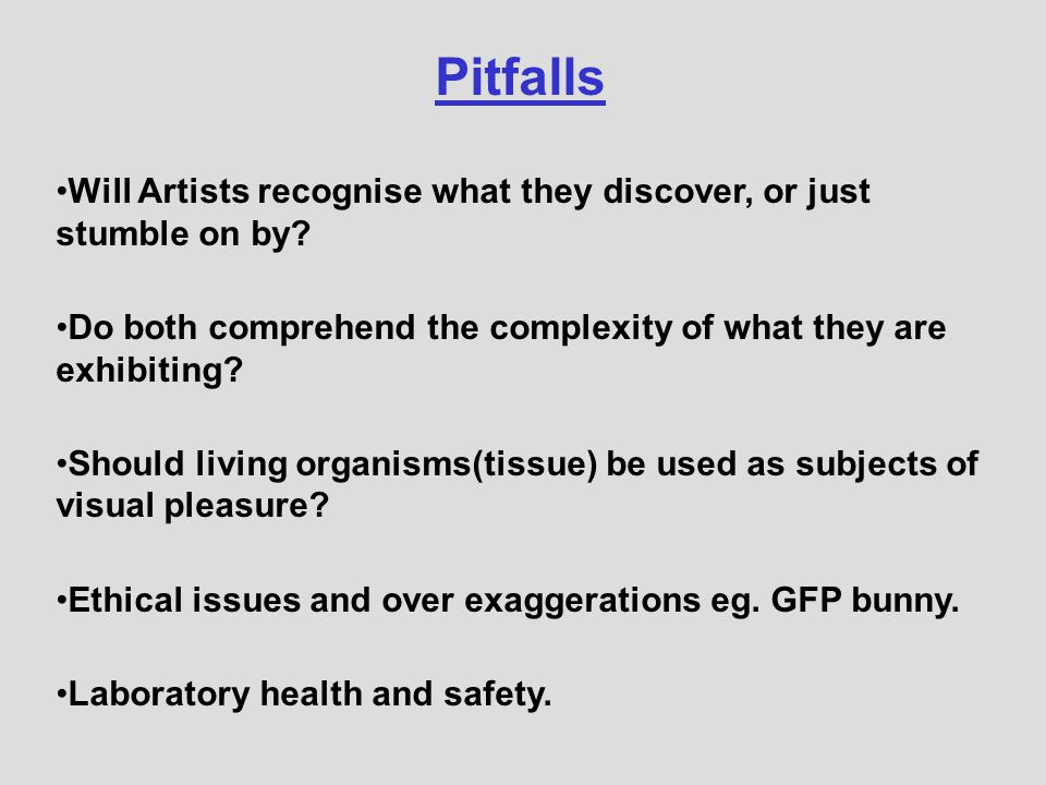Pitfalls Will Artists recognise what they discover, or just stumble on by.