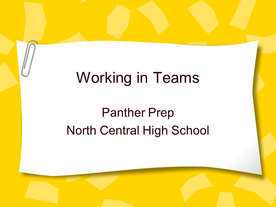 Working in Teams Panther Prep North Central High School