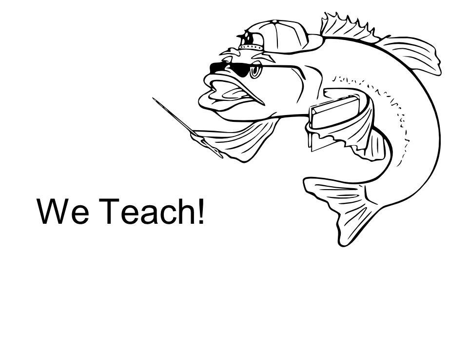 We Teach!