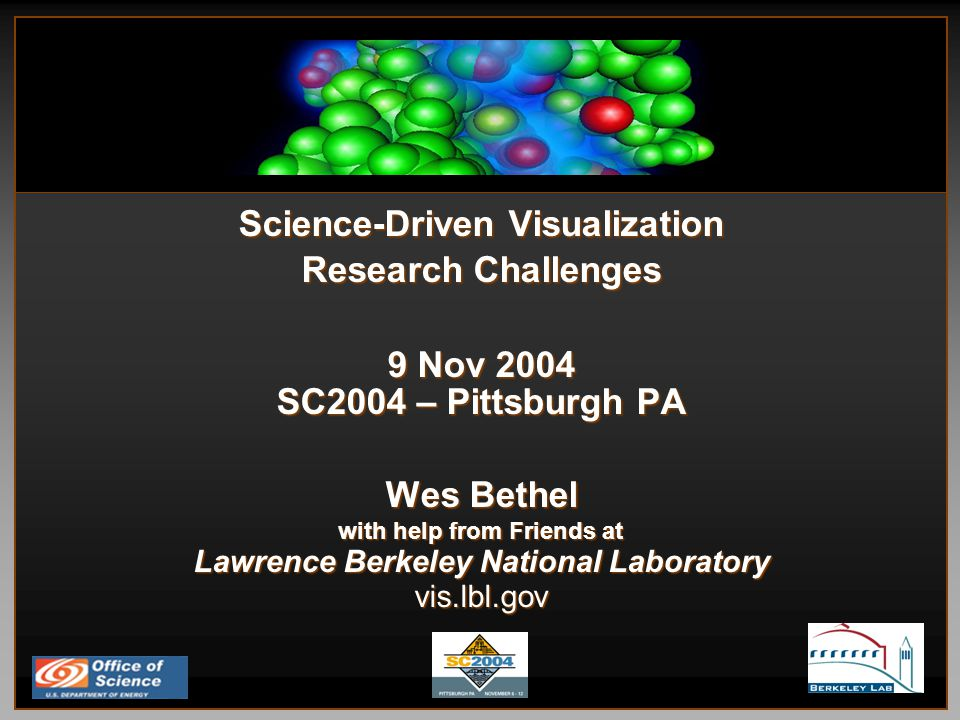 LBNL Visualization Research Tactics Distributed and parallel architectures offer new algorithmic opportunities (Visapult).