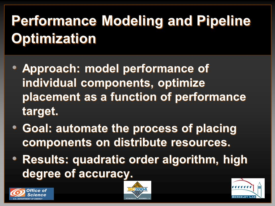 Performance Modeling and Pipeline Optimization Approach: model performance of individual components, optimize placement as a function of performance target.