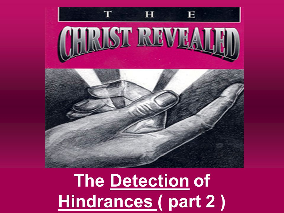 The Detection of Hindrances ( part 2 )