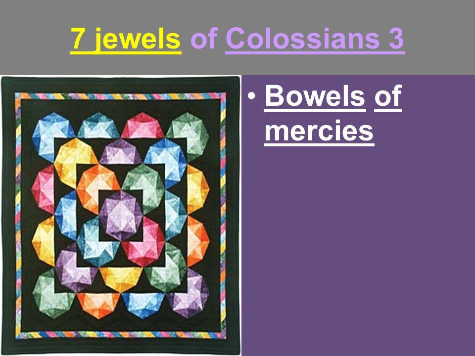 7 jewels of Colossians 3 Bowels of mercies