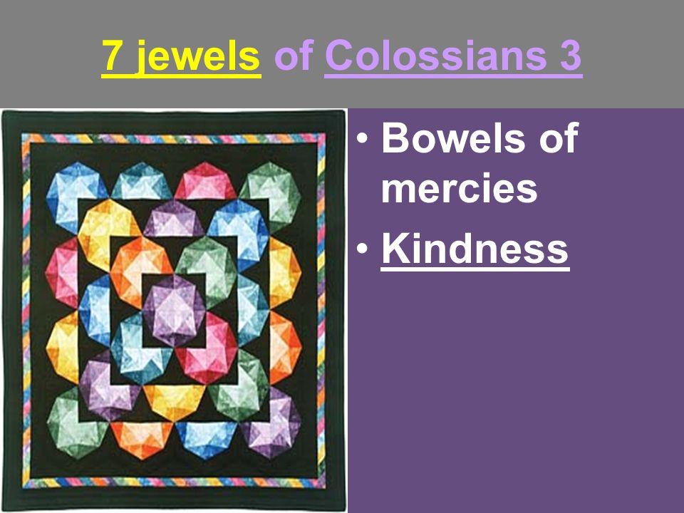 7 jewels of Colossians 3 Bowels of mercies Kindness