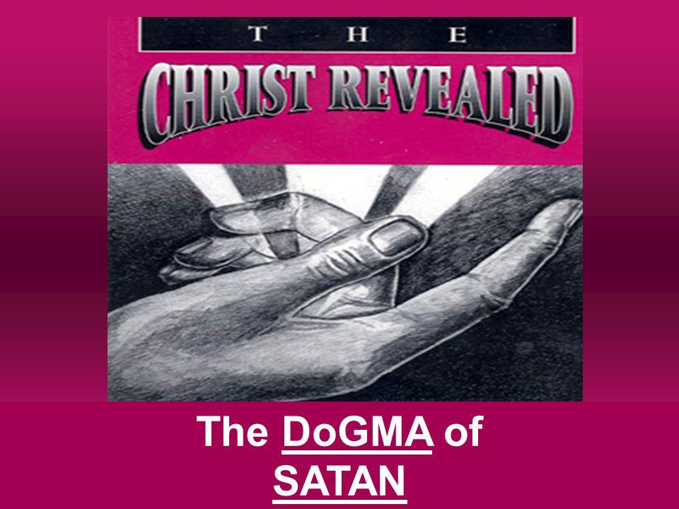 The DoGMA of SATAN