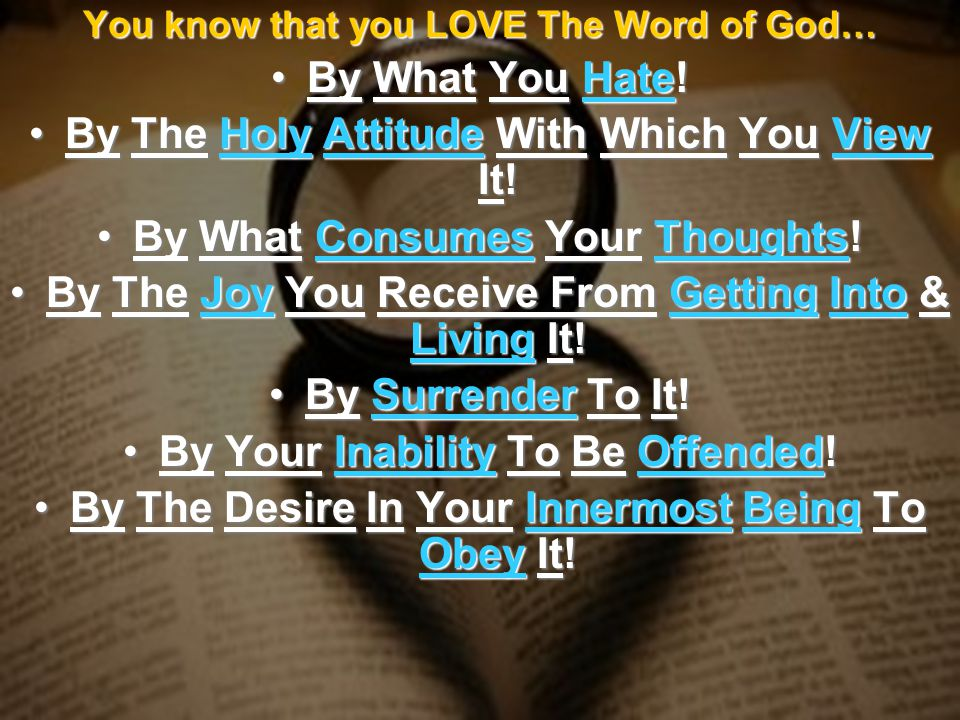 You know that you LOVE The Word of God… By What You Hate!By What You Hate.