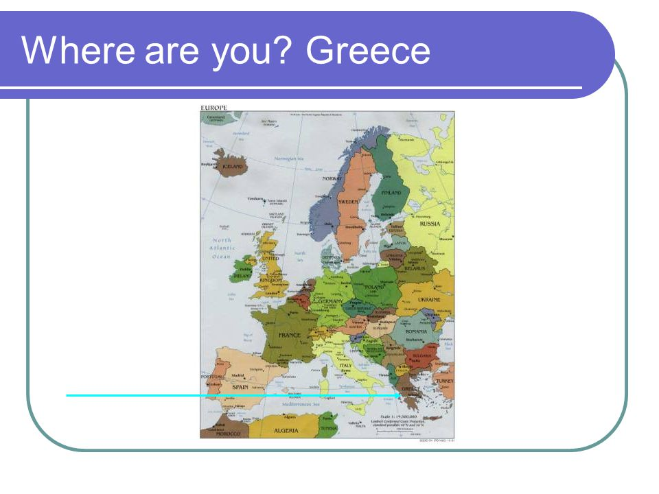 Where are you? Greece