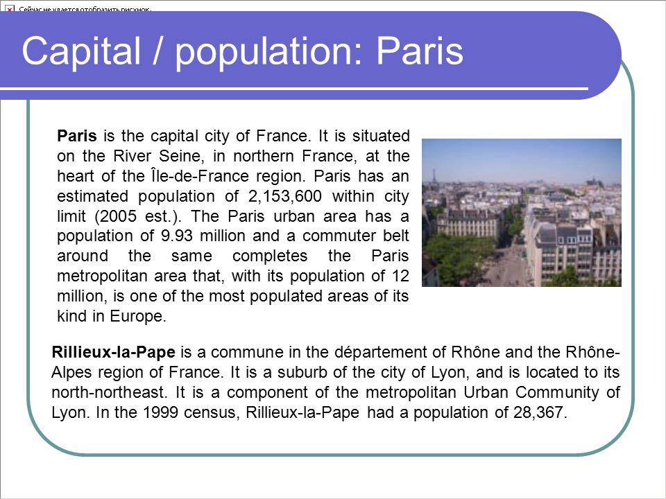 Capital / population: Paris Paris is the capital city of France.