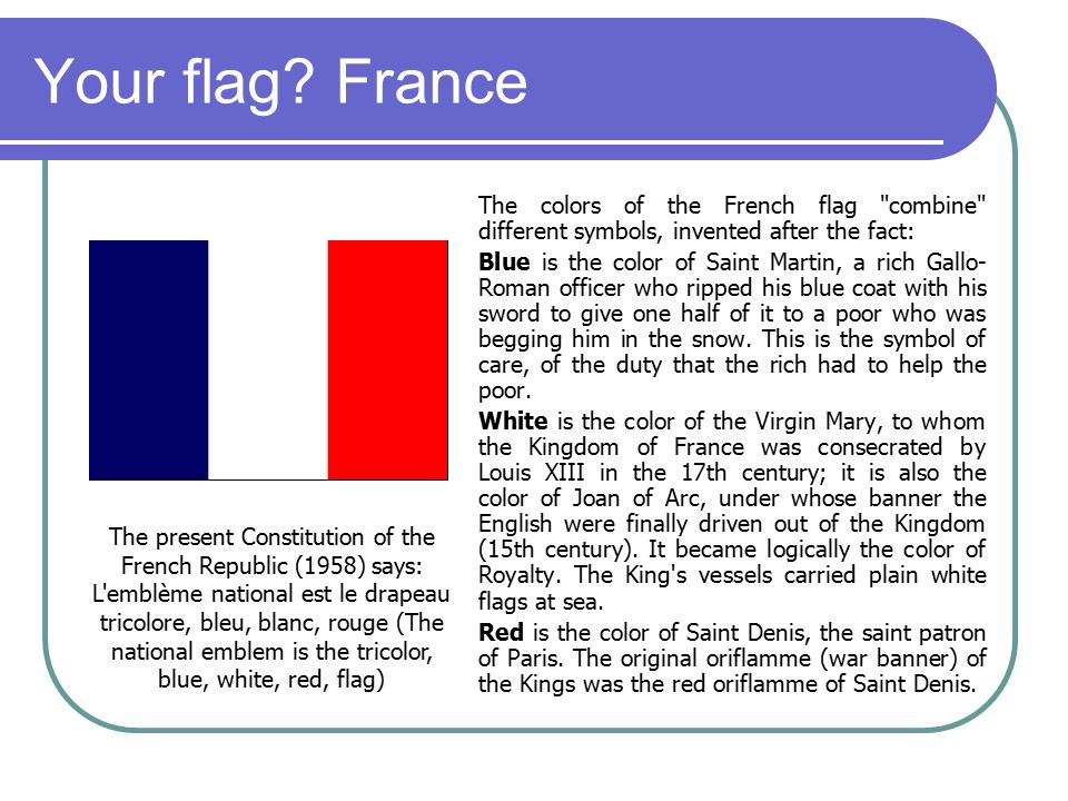 Your flag? France The colors of the French flag