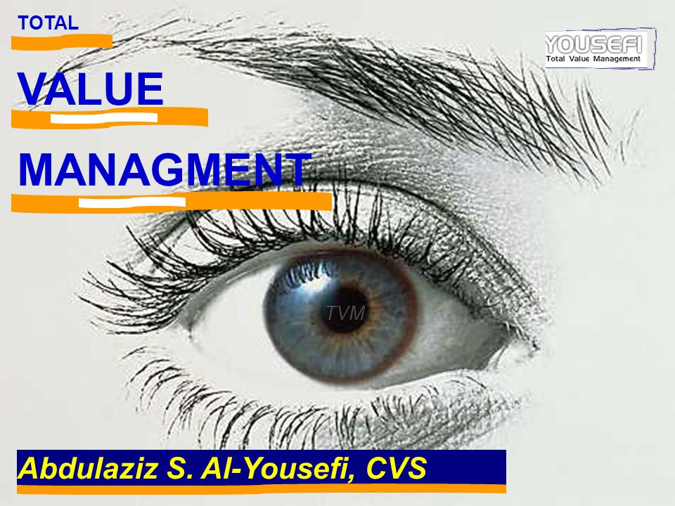 Abdulaziz S. Al-Yousefi, CVS TOTAL VALUE MANAGMENT TVM