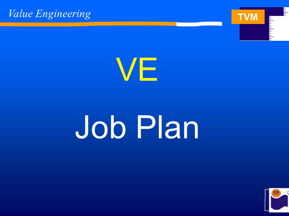 TVM 35 VE Job Plan Value Engineering