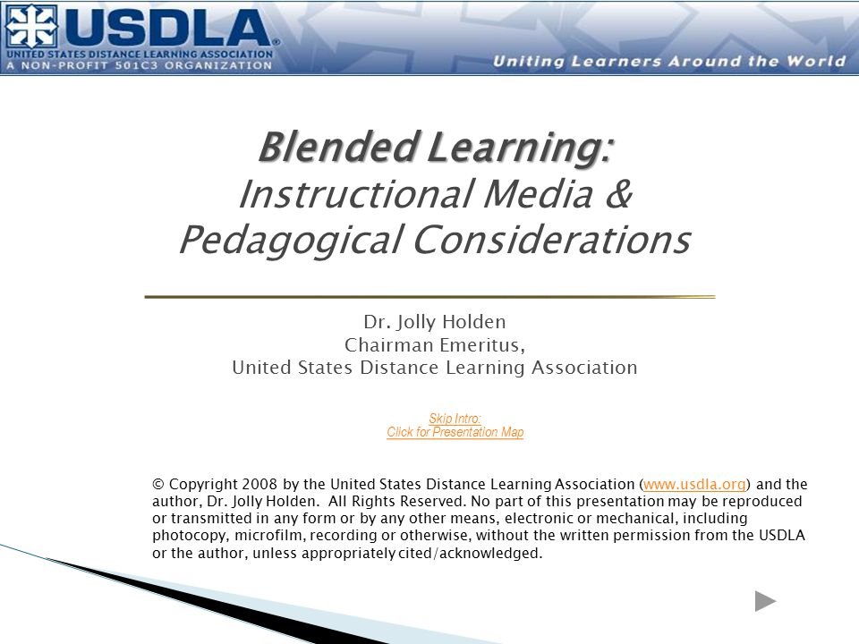 Blended Learning: Instructional Media & Pedagogical Considerations Dr.