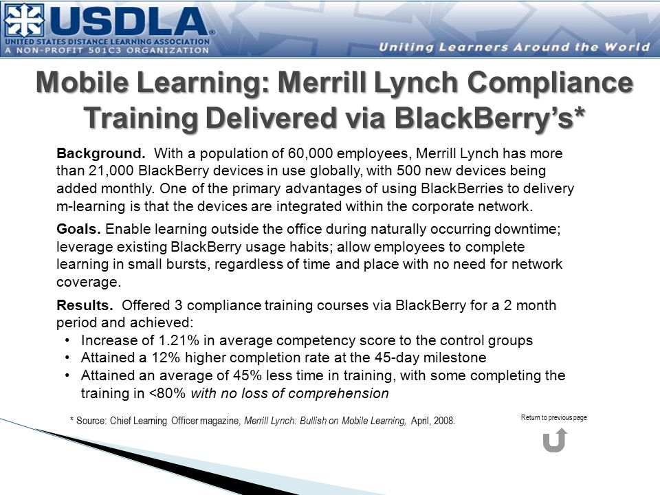 Mobile Learning: Merrill Lynch Compliance Training Delivered via BlackBerry's* * Source: Chief Learning Officer magazine, Merrill Lynch: Bullish on Mobile Learning, April, 2008.