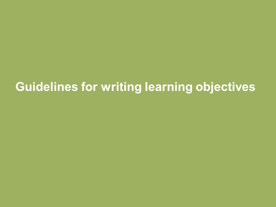 Guidelines for writing learning objectives