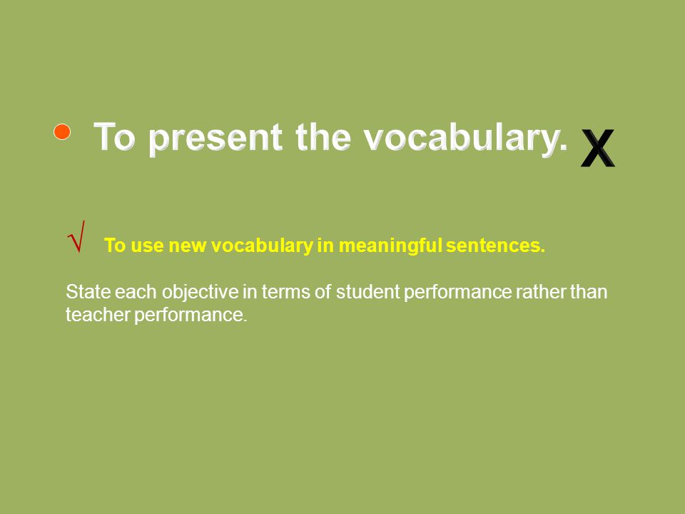 √ To use new vocabulary in meaningful sentences.