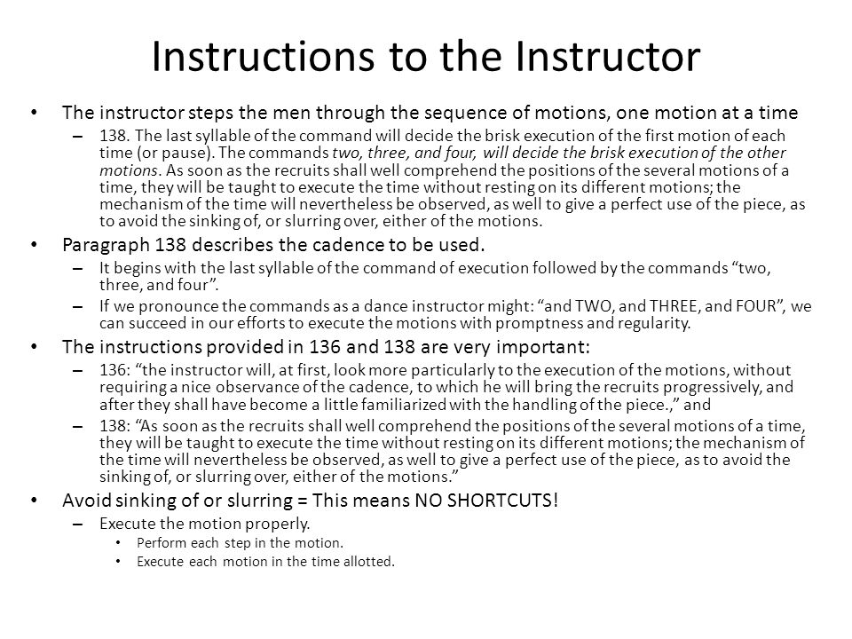 Instructions to the Instructor The instructor steps the men through the sequence of motions, one motion at a time – 138. The last syllable of the comm