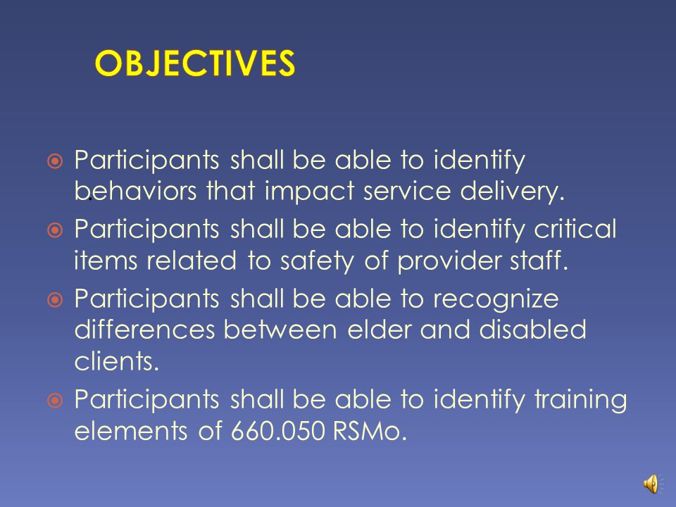  Participants shall be able to identify behaviors that impact service delivery.