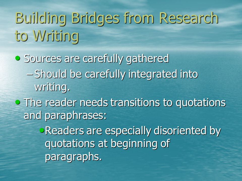 Bridges from Research to Writing.Example of a poor transition to a quotation.