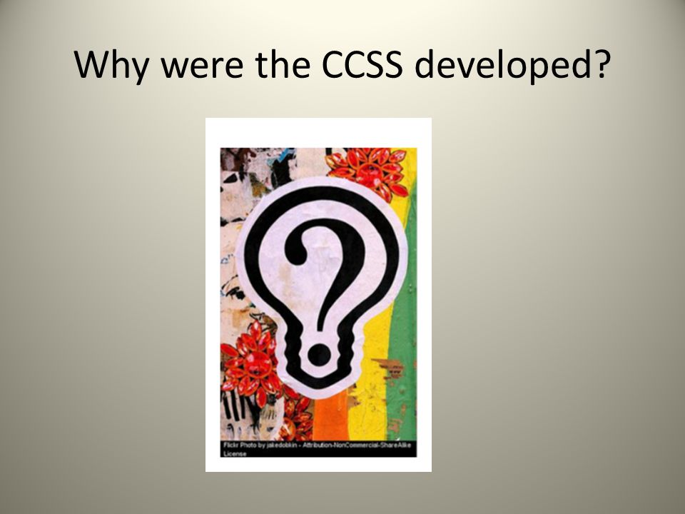 Why were the CCSS developed