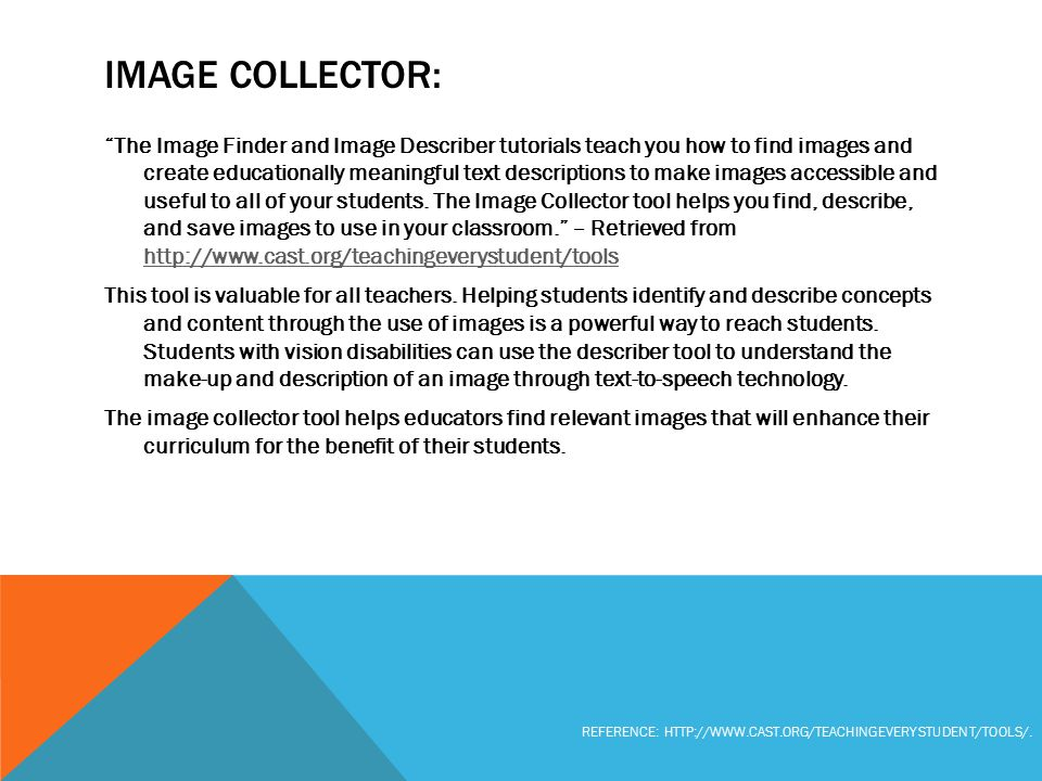 "IMAGE COLLECTOR: ""The Image Finder and Image Describer tutorials teach you how to find images and create educationally meaningful text descriptions to"