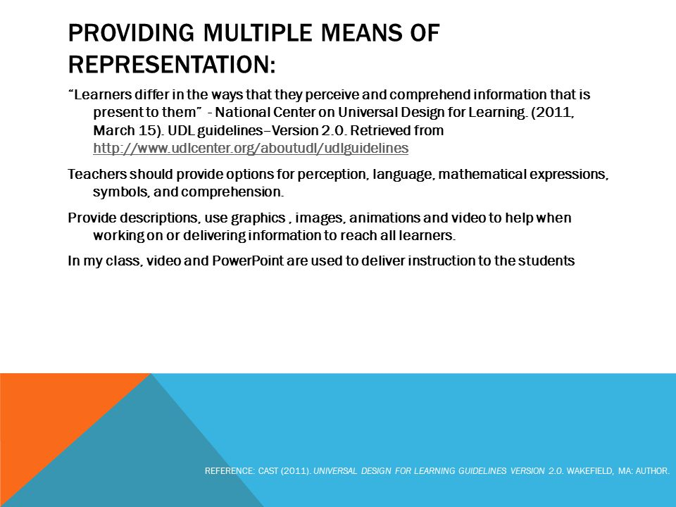 PROVIDE MULTIPLE MEANS OF ACTION AND EXPRESSION: Learners differ in the ways that they can navigate a learning environment and express what they know - National Center on Universal Design for Learning.