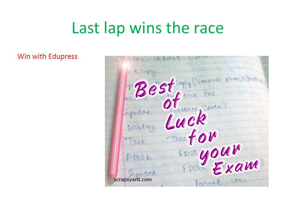 Last lap wins the race Win with Edupress
