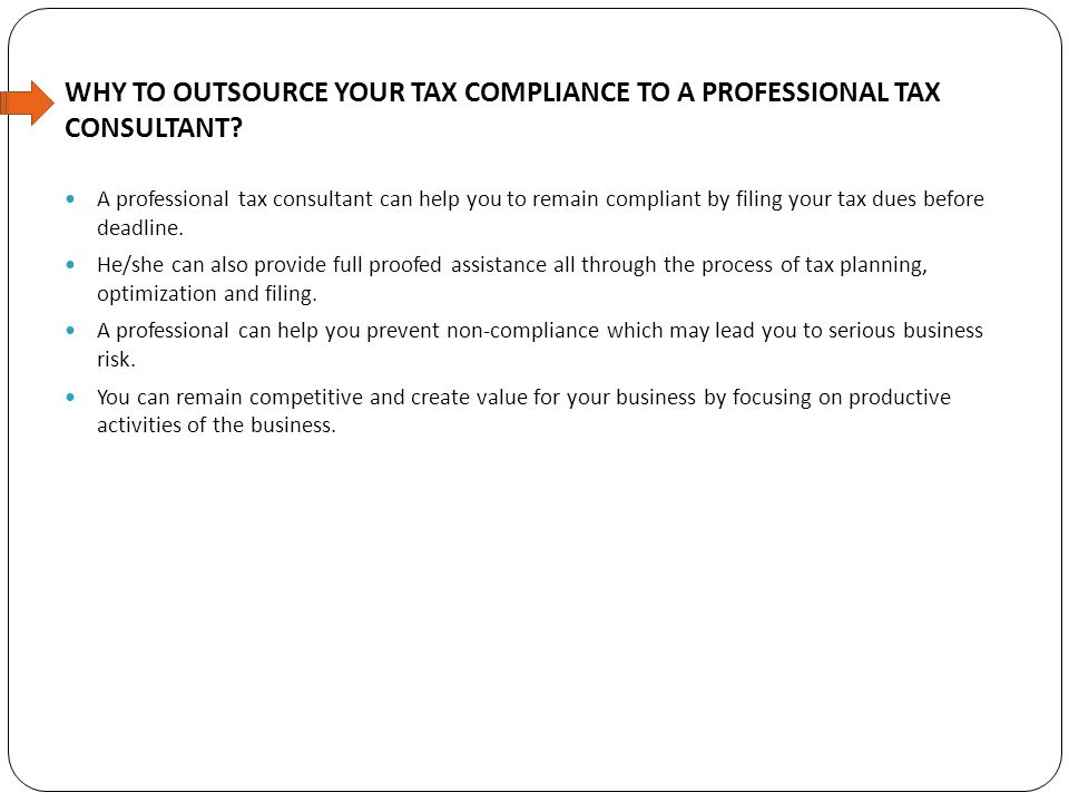 WHY TO OUTSOURCE YOUR TAX COMPLIANCE TO A PROFESSIONAL TAX CONSULTANT.