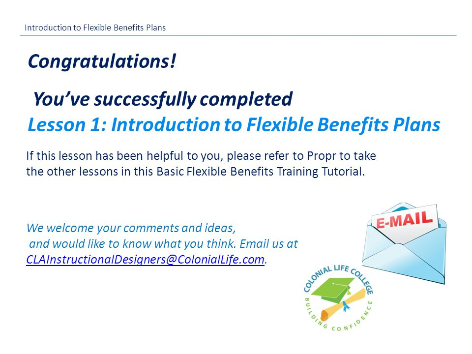 Introduction to Flexible Benefits Plans If this lesson has been helpful to you, please refer to Propr to take the other lessons in this Basic Flexible Benefits Training Tutorial.