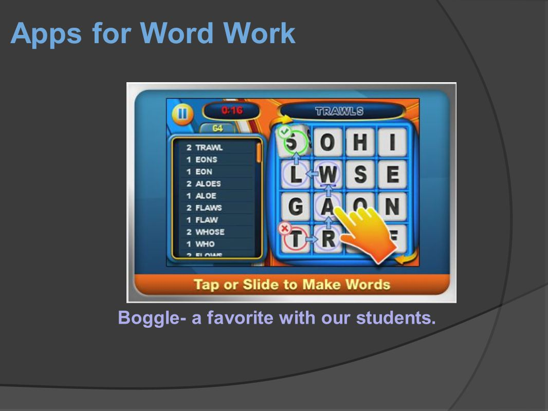 Apps for Word Work Boggle- a favorite with our students.