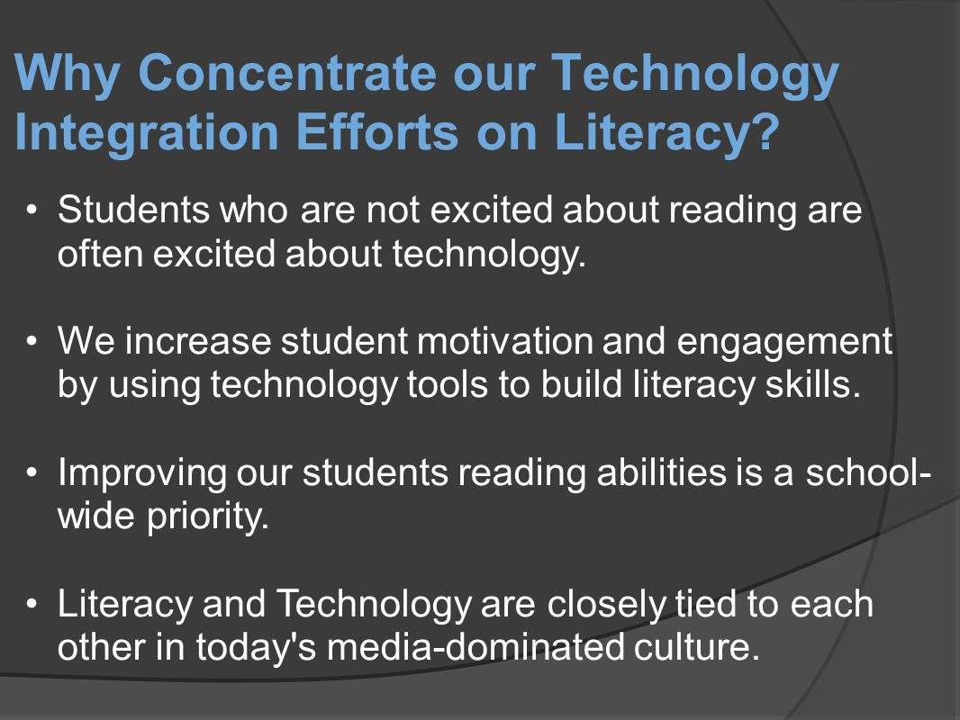 Why Concentrate our Technology Integration Efforts on Literacy.