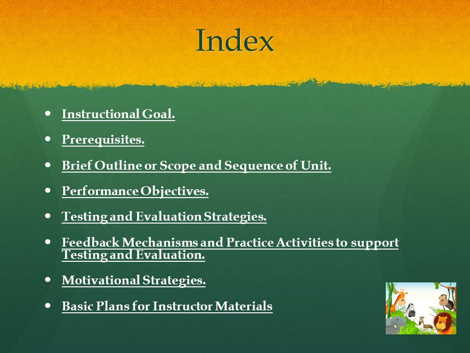 Index Instructional Goal.Prerequisites. Brief Outline or Scope and Sequence of Unit.