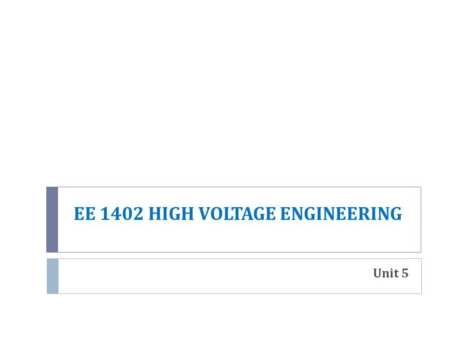 Unit 5 EE 1402 HIGH VOLTAGE ENGINEERING