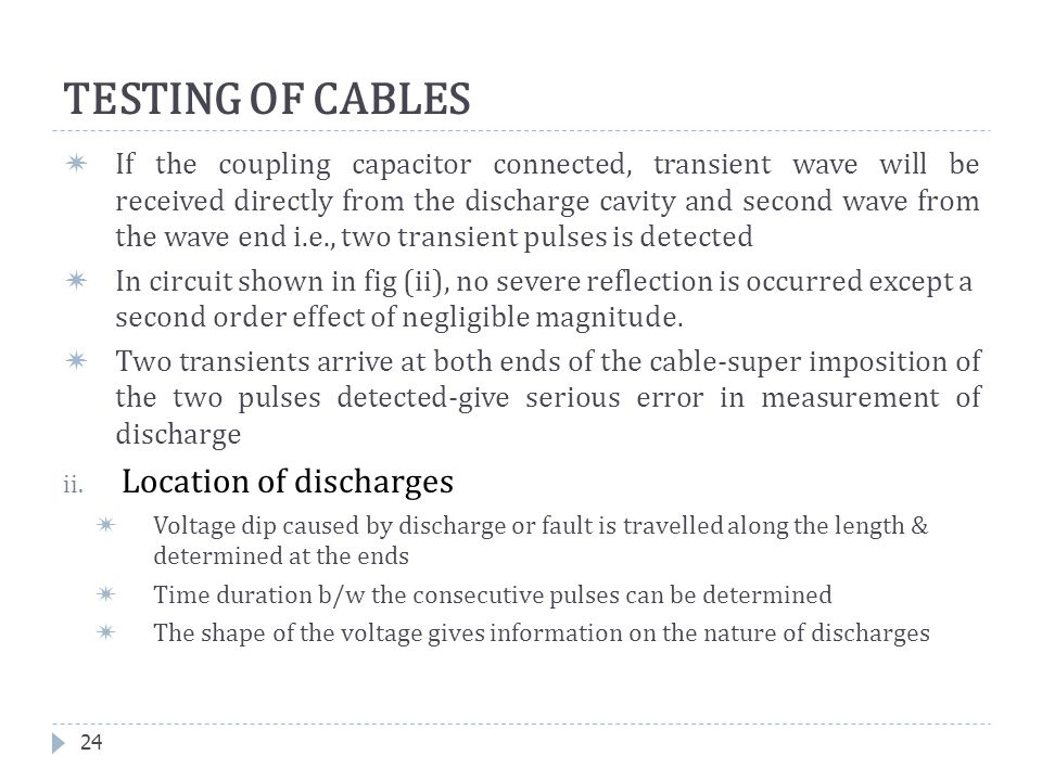  If the coupling capacitor connected, transient wave will be received directly from the discharge cavity and second wave from the wave end i.e., two