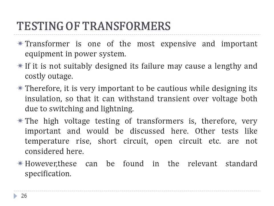  Transformer is one of the most expensive and important equipment in power system.  If it is not suitably designed its failure may cause a lengthy a