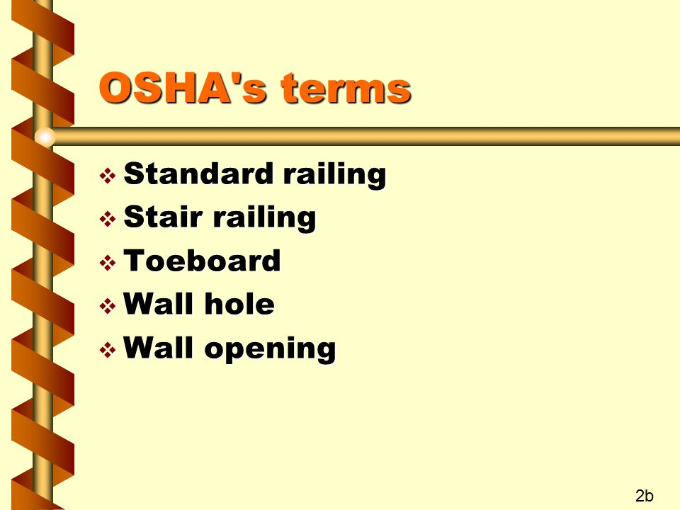 OSHA's terms  Standard railing  Stair railing  Toeboard  Wall hole  Wall opening 2b