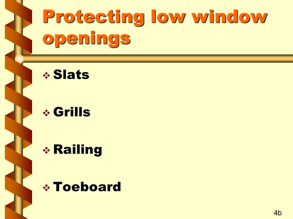 Protecting low window openings  Slats  Grills  Railing  Toeboard 4b
